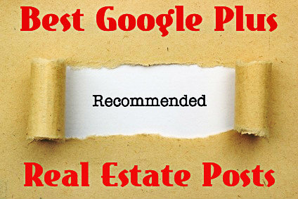 Best Google Plus Real Estate Posts