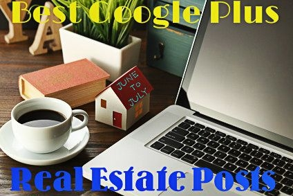 Best Google Plus Real Estate Posts June-July 2014