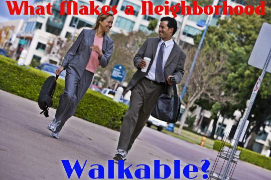 What Makes a Neighborhood Walkable