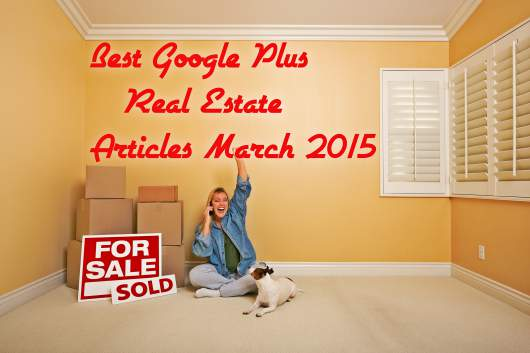 Best Google+ Real Estate March 2015