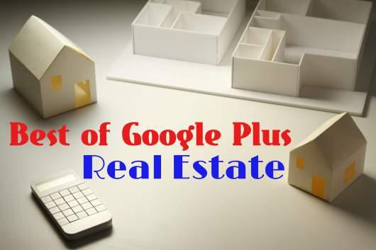Best Google Plus Real Estate April 2015