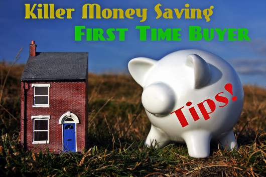 Money Saving 1st Time Buyer Tips