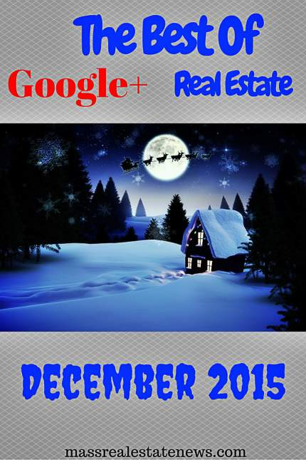 The Best Of Google+ Real Estate December 2015