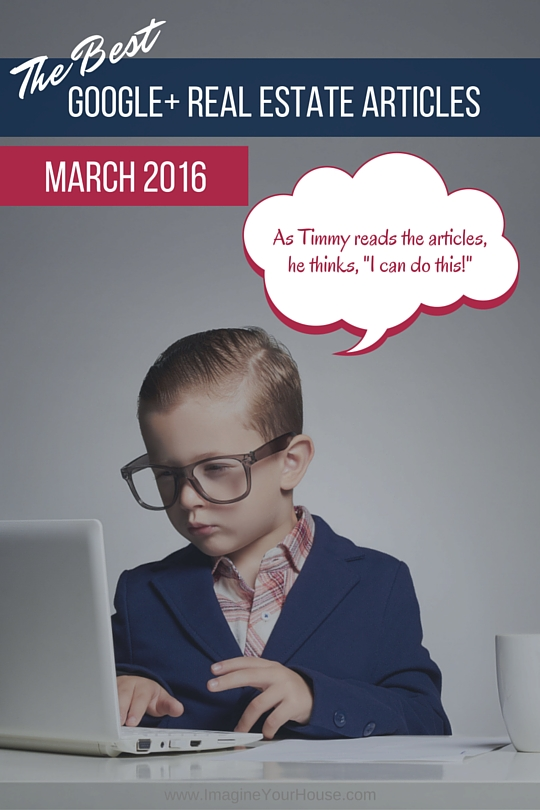 Best Google Plus Real Estate Articles Mar 2016