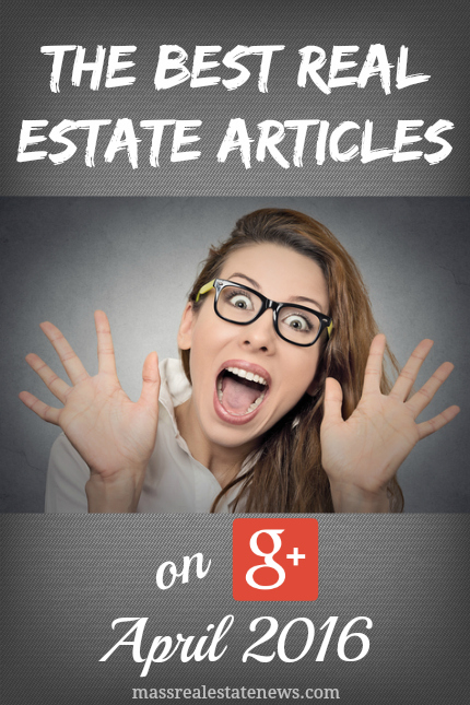 Best Google+ Real Estate Articles April 2016