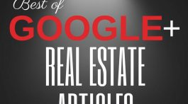 Best of Google+ Real Estate Articles July 207