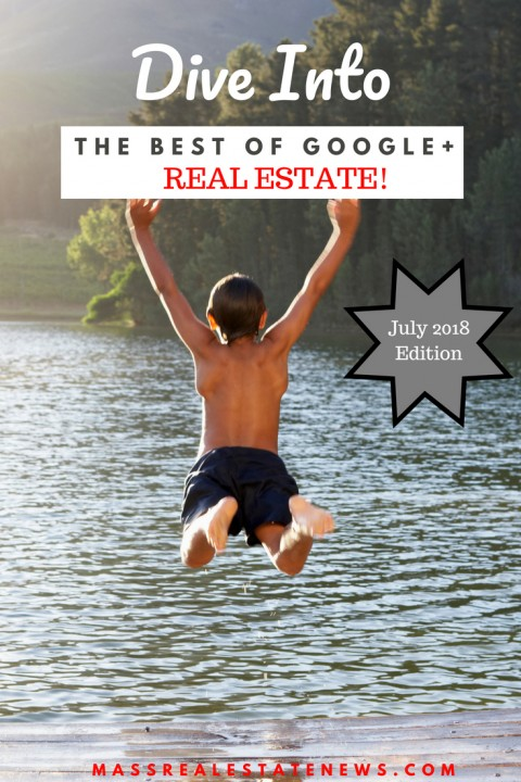 The Best Of Google+ Real Estate July 2018