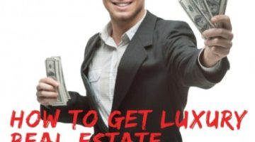 How to Get Luxury Real Estate Business