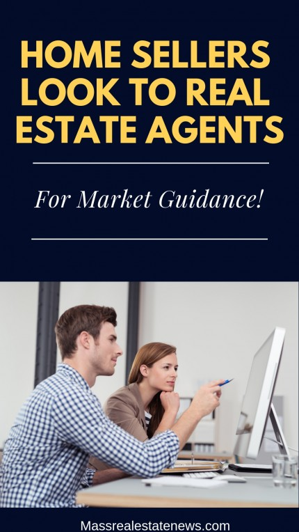 Home Sellers Look to Real Estate Agents For Market Guidance