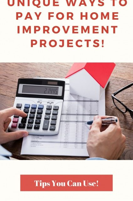 Tips to Pay For Home Improvement Projects