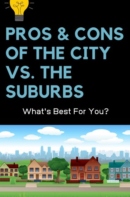 Pros and Cons of City vs. Suburbs