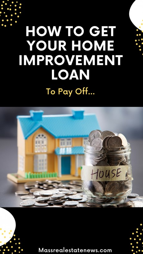 Get Your Home Improvement Loan to Pay Off