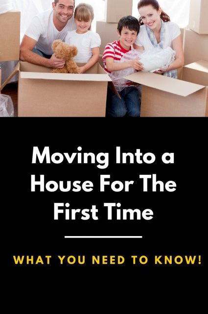 Moving Into House First Time