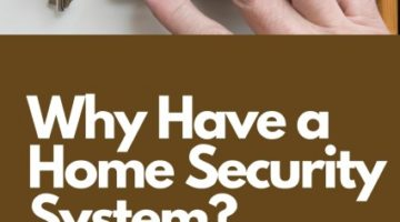 Why Have a Home Security System