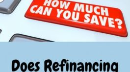 Does Refinancing My Home Make Sense