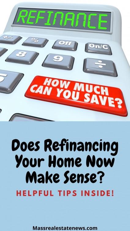 Does Refinancing My Home Make Sense