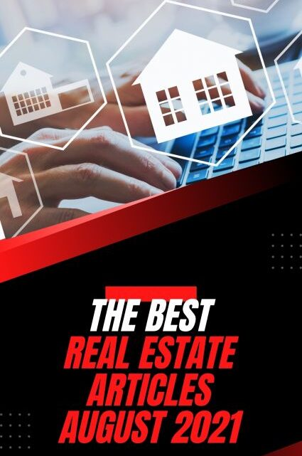 Best Real Estate Articles August 2021